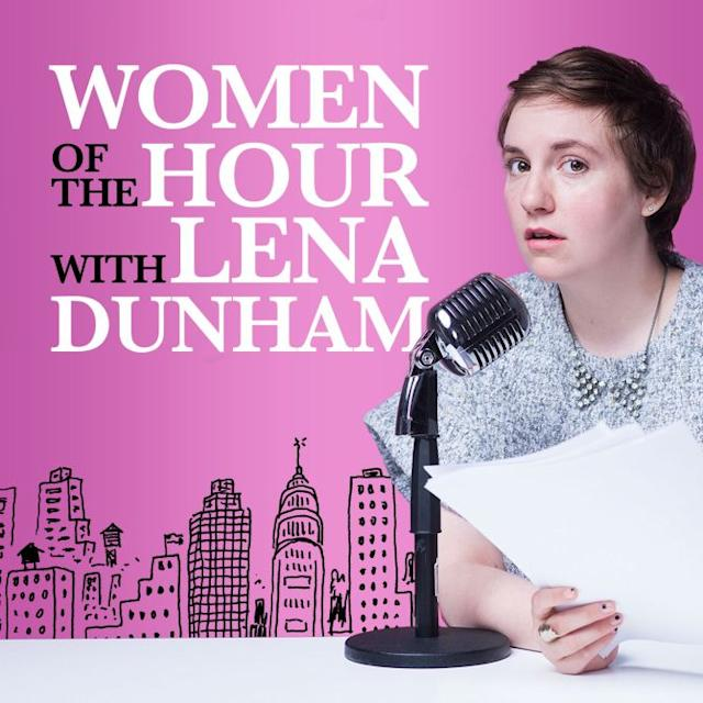 Women of the Hour with Lena Dunham