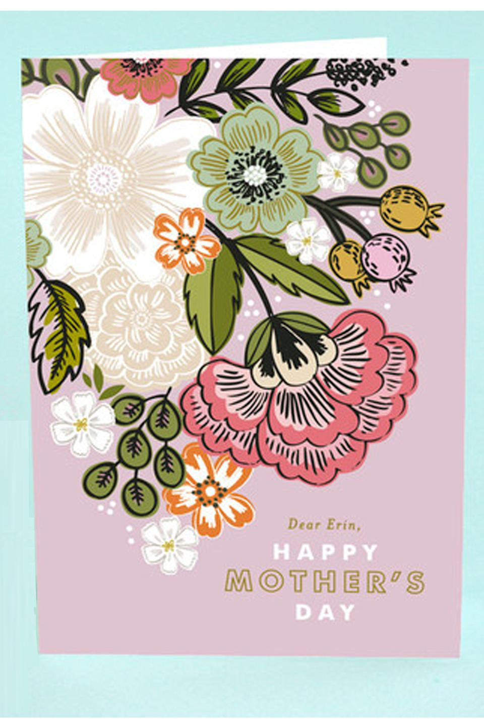 """<p>minted.com</p><p><strong>$6.98</strong></p><p><a href=""""https://go.redirectingat.com?id=74968X1596630&url=https%3A%2F%2Fwww.minted.com%2Fproduct%2Fmothers-day-greeting-cards%2FMIN-CJ8-GMD%2Fflower-bouquet&sref=https%3A%2F%2Fwww.townandcountrymag.com%2Fstyle%2Fg26929890%2Fbest-mothers-day-cards%2F"""" rel=""""nofollow noopener"""" target=""""_blank"""" data-ylk=""""slk:Shop Now"""" class=""""link rapid-noclick-resp"""">Shop Now</a></p><p>Customize your Mother's Day card to give mom a special message. You can even upload a photo into this design, to make the sentiment even more unique. </p>"""
