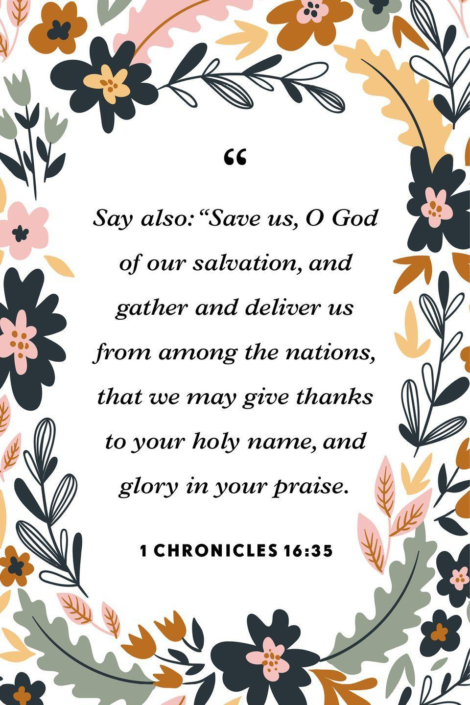 """<p>""""Say also: """"Save us, O God of our salvation,<br>and gather and deliver us from among the nations,<br>that we may give thanks to your holy name,<br>and glory in your praise.""""</p>"""