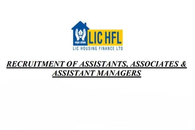 LIC HFL assisstant manager, LIC HFL notification, LIC HFL assisstant, LIC HFL caree, LIC HFL official notification 2019, LIC HFL salary, LIC HFL recruitment 2019 notification, LIC HFL 2019