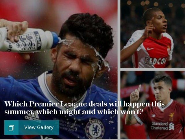 Which Premier League deals will happen this summer, which might and which won't?
