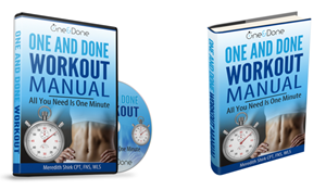 One and Done Workout is an exercise plan created by a renowned fitness trainer Meredith Shirk.