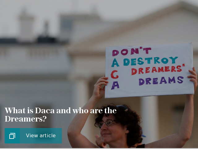 What is Daca and who are the Dreamers?