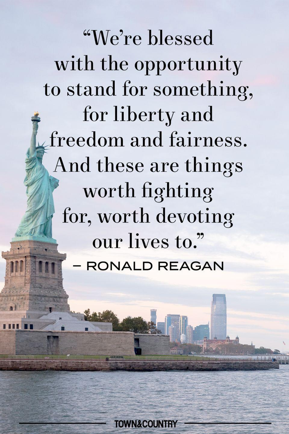 """<p>""""We're blessed with the opportunity to stand for something, for liberty and fairness. And these are things worth fighting for, worth devoting our lives to."""" </p><p><em>– Ronald Reagan </em></p>"""