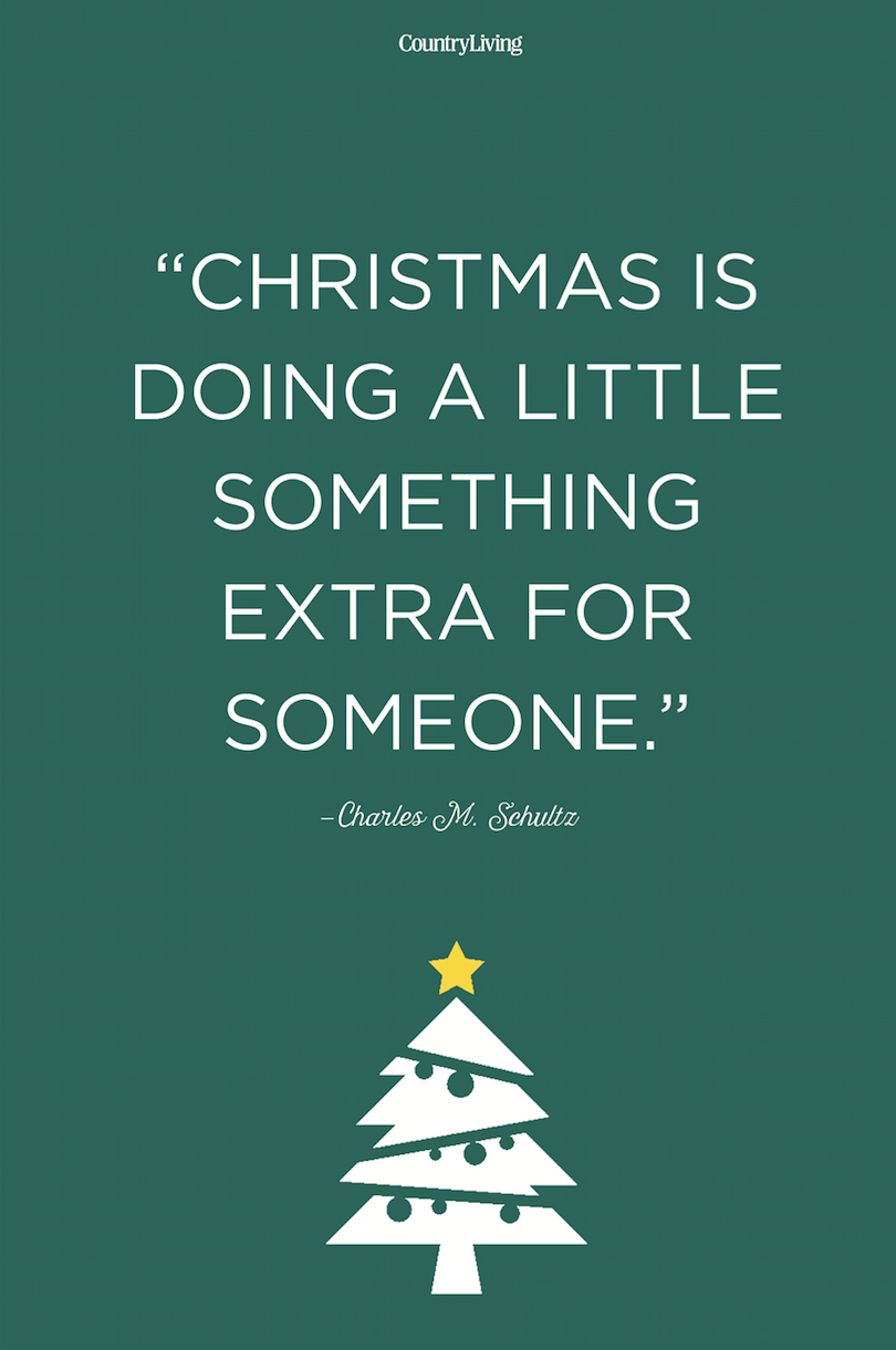 """<p>""""Christmas is doing a little something extra for someone.""""</p>"""