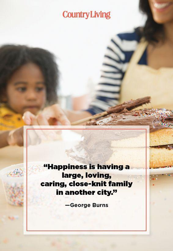 "<p>""Happiness is having a large, loving, caring, close-knit family in another city.""</p>"