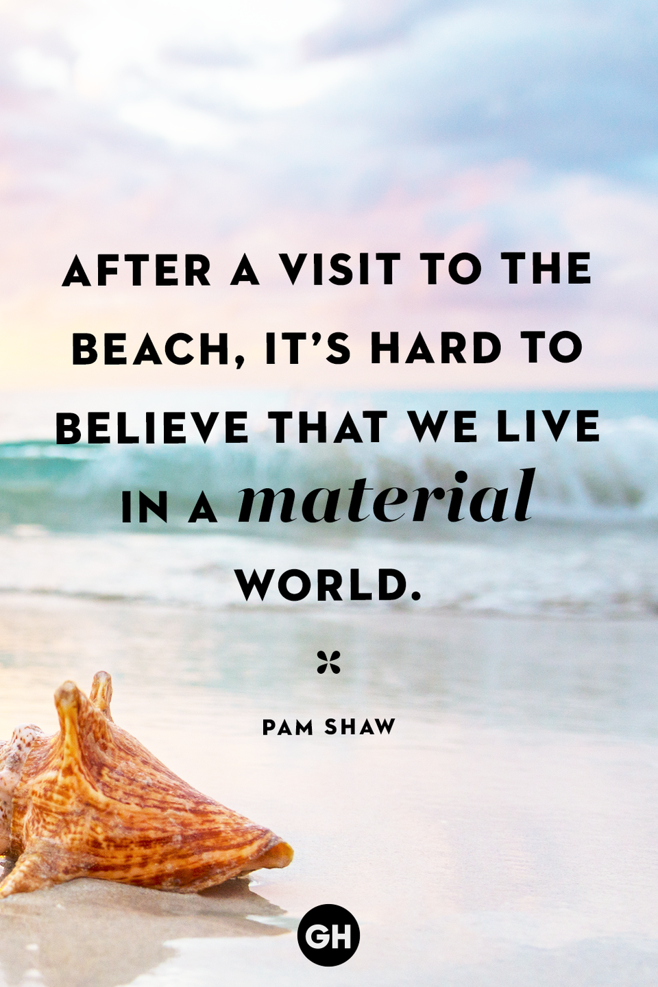 <p>After a visit to the beach, it's hard to believe that we live in a material world.</p>