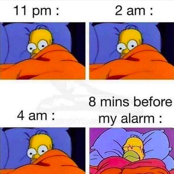 """Image of Homer Simpson lying in bed awake with """"11 pm:"""" above it, Image of Homer Simpson lying in bed awake with """"2 am:"""" above it, Image of Homer Simpson lying in bed awake with """"4 am:"""" above it, and a fourth image of Homer Simpson fast asleep with """"8 mins before my alarm:"""" above it"""