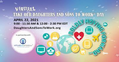 Kids, teachers, parents, and business leaders can register to participate in the first virtual Take Our Daughters And Sons To Work® Day, Thursday, April 22, 2021 at www.DaughtersAndSonsToWork.org.