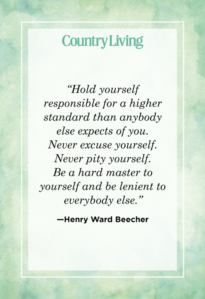 """<p>""""Hold yourself responsible for a higher standard than anybody else expects of you. Never excuse yourself. Never pity yourself. Be a hard master to yourself and be lenient to everybody else.""""</p>"""
