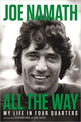 """""""All the Way: My Life in Four Quarters,"""" by Joe Namath."""