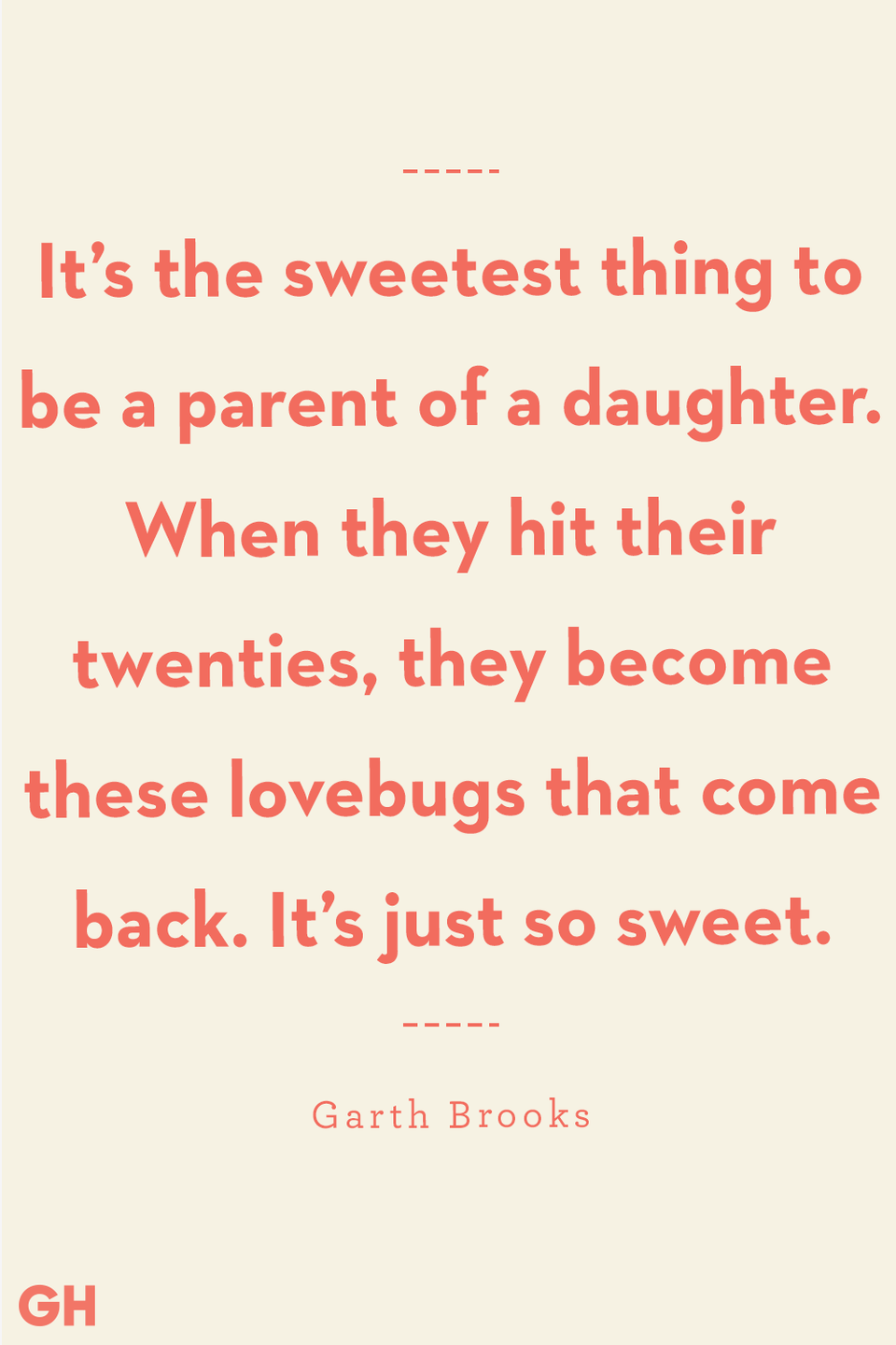 <p>It's the sweetest thing to be a parent of a daughter. When they hit their twenties, they become these lovebugs that come back. It's just so sweet.<br></p>