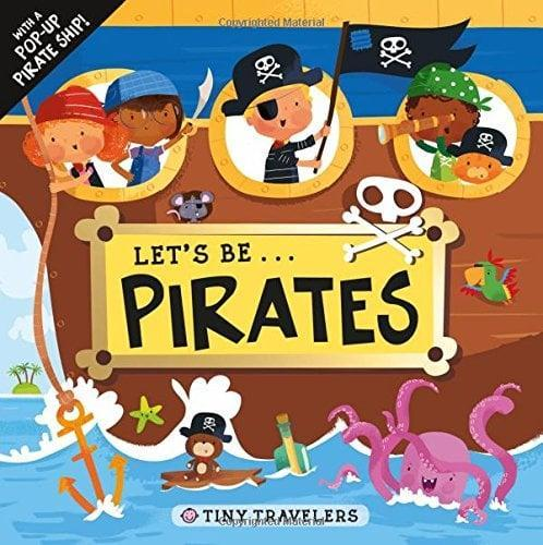 <p>Join Tiny Travelers Jack, Ella, Noah, Izzy, and their cat, Lucky, as they set sail on the high seas to find the buried treasure in pop-up book <span><strong>Tiny Travelers: Let's Be . . . Pirates</strong></span> ($25).</p>