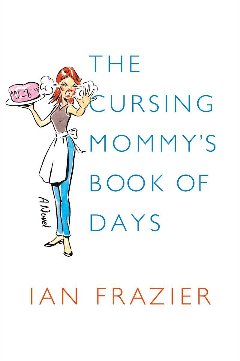 """This book cover image released by Farrar, Straus and Giroux shows """"The Cursing Mommy's Book of Days,"""" by Ian Frazier. Mother's Day has taken a dark yet funny turn in a fresh round of books about derelict parenting. These moms curse a lot, drink to excess, reveal scary truths and draw twisted little stick figures of their kids pooping and whining relentlessly. They love their kids, to be sure, but there's something about the scorched earth narrative that sells memoirish parenting books these days, so they went for it. And they're joined by some funny dads who touch on motherhood in equally twisted ways. (AP Photo/Farrar, Straus and Giroux)"""