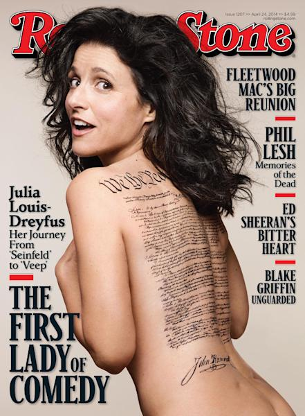 "This undated photo released by Rolling Stone shows the cover of the April 24, 2014 issue of Rolling Stone magazine featuring actress Julia Louis-Dreyfus, photographed by Mark Seliger for Rolling Stone. The cover image features the ""Veep"" star nude with a tattoo of the U.S. Constitution signed by John Hancock across her bare back. The problem is Hancock signed the Declaration of Independence, not the Constitution. (AP Photo/Rolling Stone, Mark Seliger)"