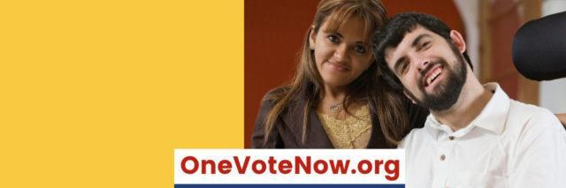 One Vote Now poster featuring a Latina woman and white man using a power wheelchair.