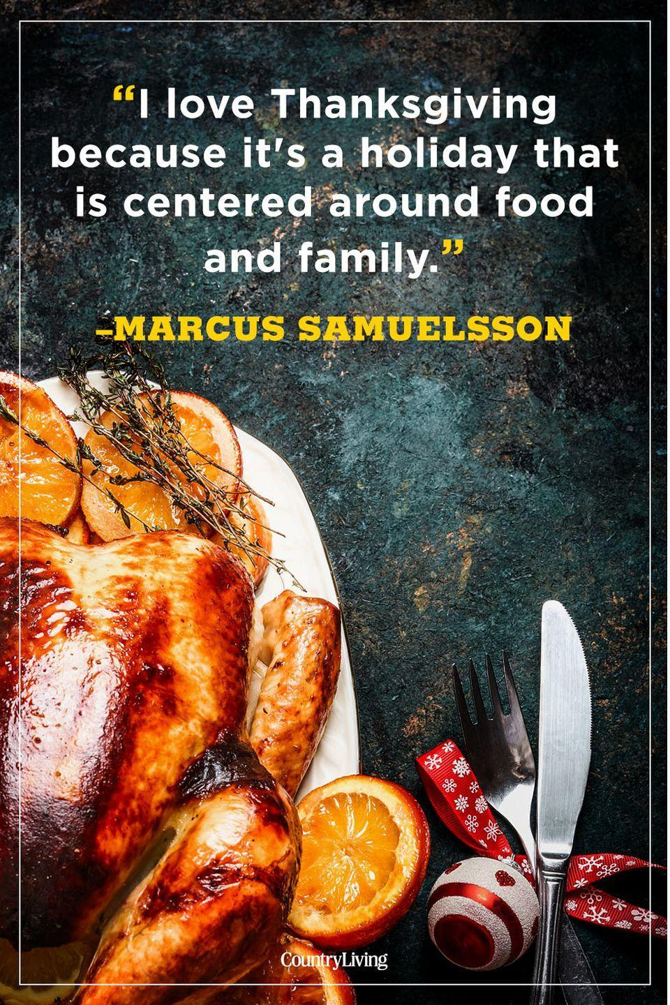 """<p>""""I love Thanksgiving because it's a holiday that is centered around food and family.""""</p>"""