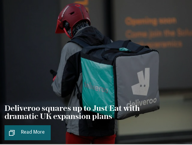Deliveroo squares up to Just Eat with dramatic UK expansion plans