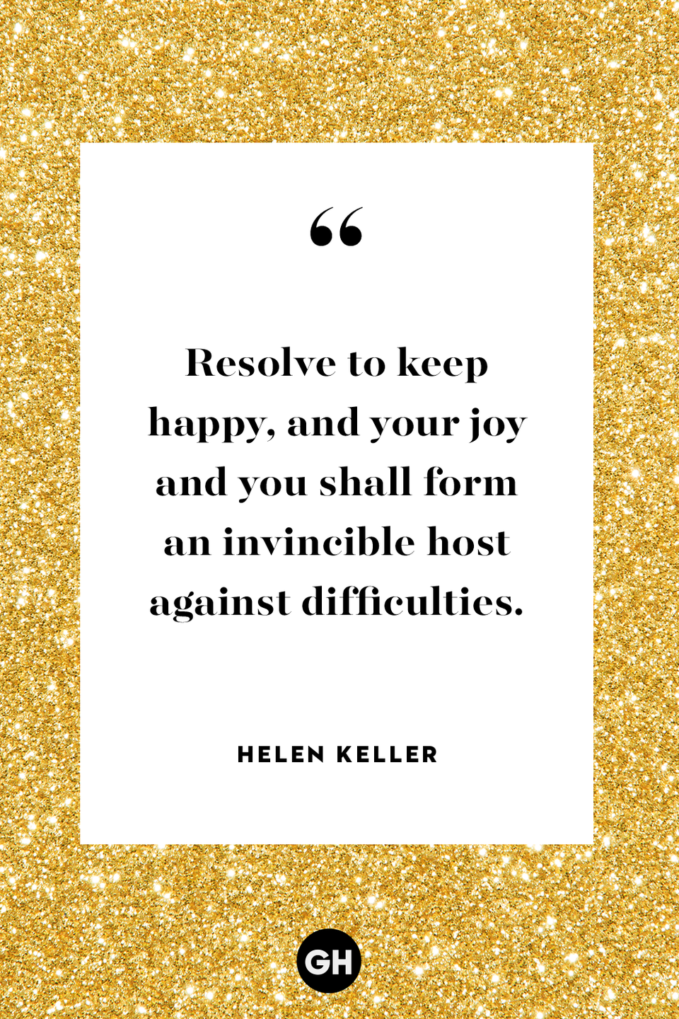 <p>Resolve to keep happy, and your joy and you shall form an invincible host against difficulties. </p>