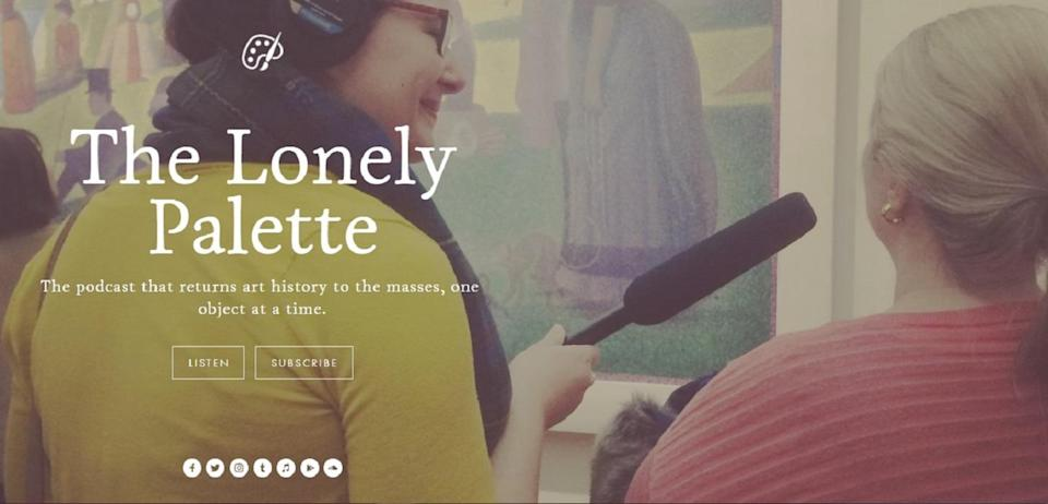 Podcasts like 'The Lonely Palette' will help you fill your ears with art, while in the comfort of your home.