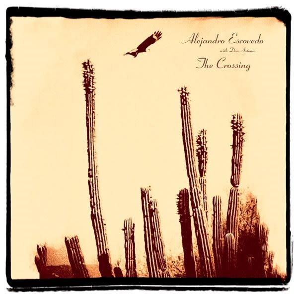Review: Alejandro Escovedo's passions elevate 'The Crossing'