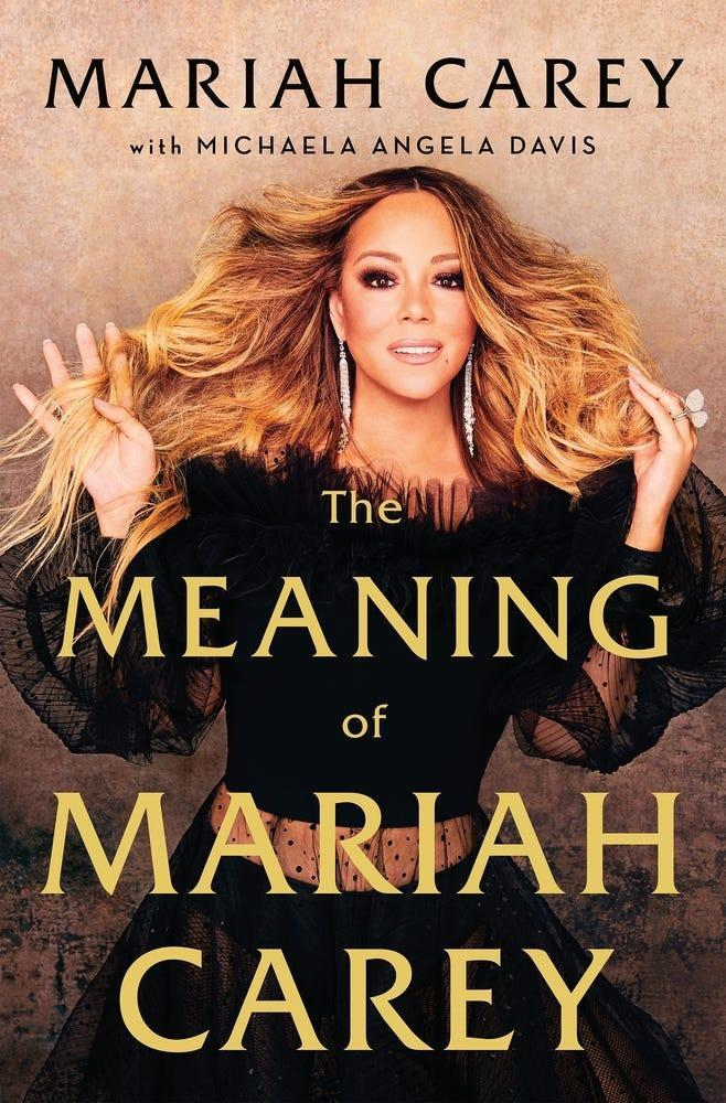 """The Meaning of Mariah Carey,"" by Mariah Carey."