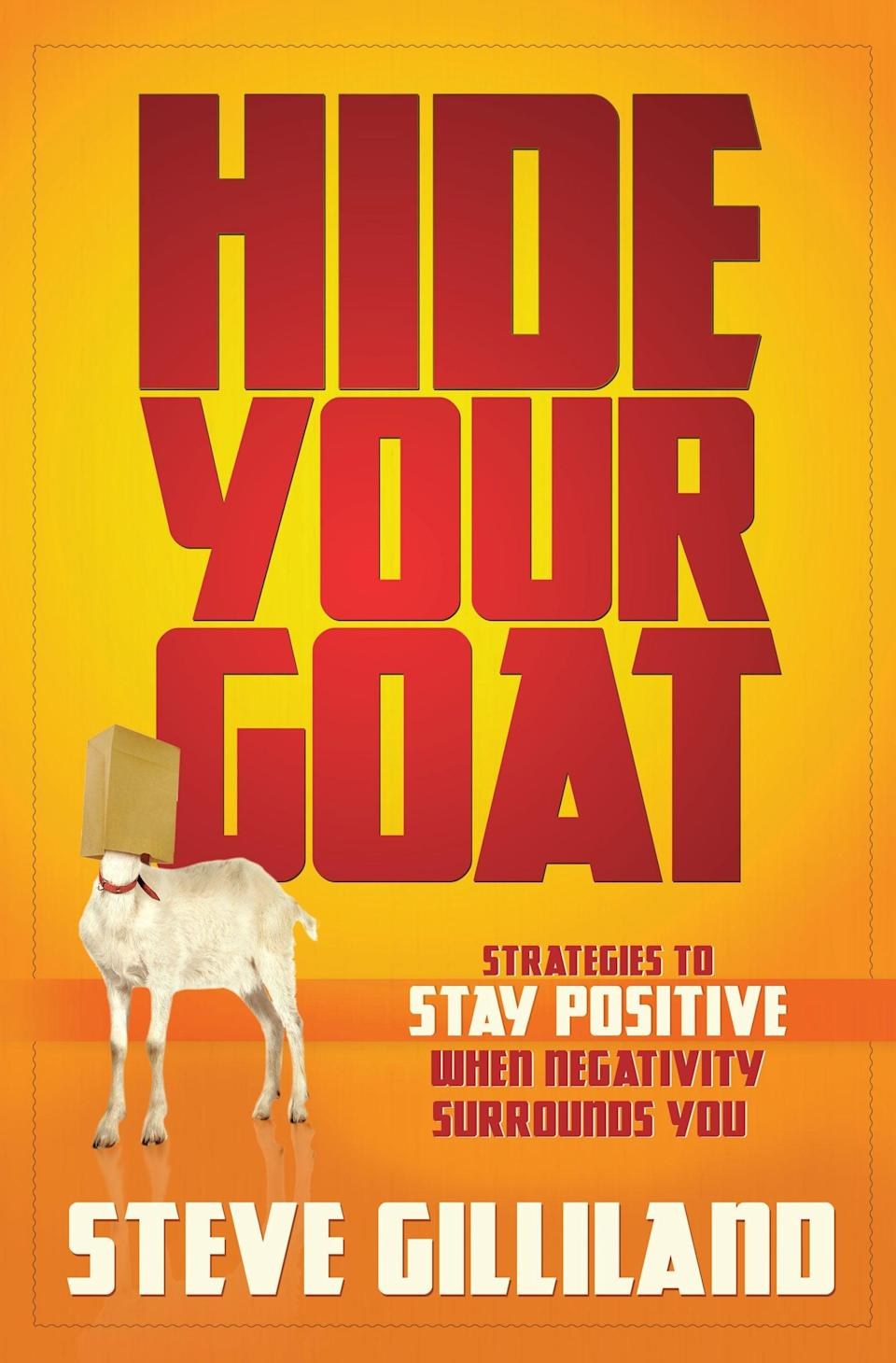 <p>Negativity is constantly engulfing us, but it's important to fight through the gloomy fog and recapture life's pleasures. In <span>Hide Your Goat</span>, Steve Gilliland provides six core principles to help you stay positive when you encounter obstacles and disappointments. </p>