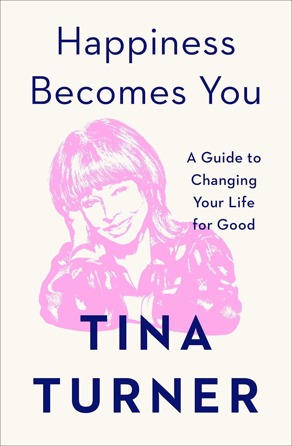 Happiness Becomes You is published by Atria, a division of Simon & Schuster, Inc. Copyright © 2020 by Tina Turner.