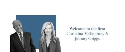 Senior Counsel Christina McEnerney and Johnny Griggs Deliver a Distinguished Combination of In-house and Big Law Experience to this Preeminent, Bi-coastal Labor, Employment, and Immigration Law Firm