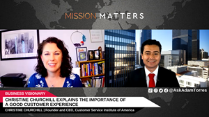 Christine Churchill, Founder and CEO, Customer Service Institute of America, was interviewed on the Mission Matters Business Podcast by Adam Torres.