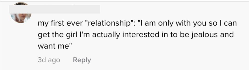 """My first-ever relationship: """"I'm only with you so I can get the girl I'm actually interested in to be jealous and want me"""""""