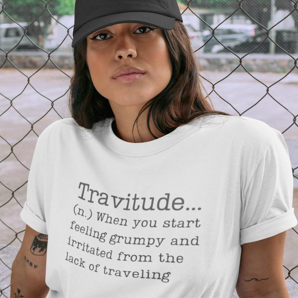 <p>This quirky <span>Travitude T-Shirt</span> ($22 and up) resonates now more than ever.</p>