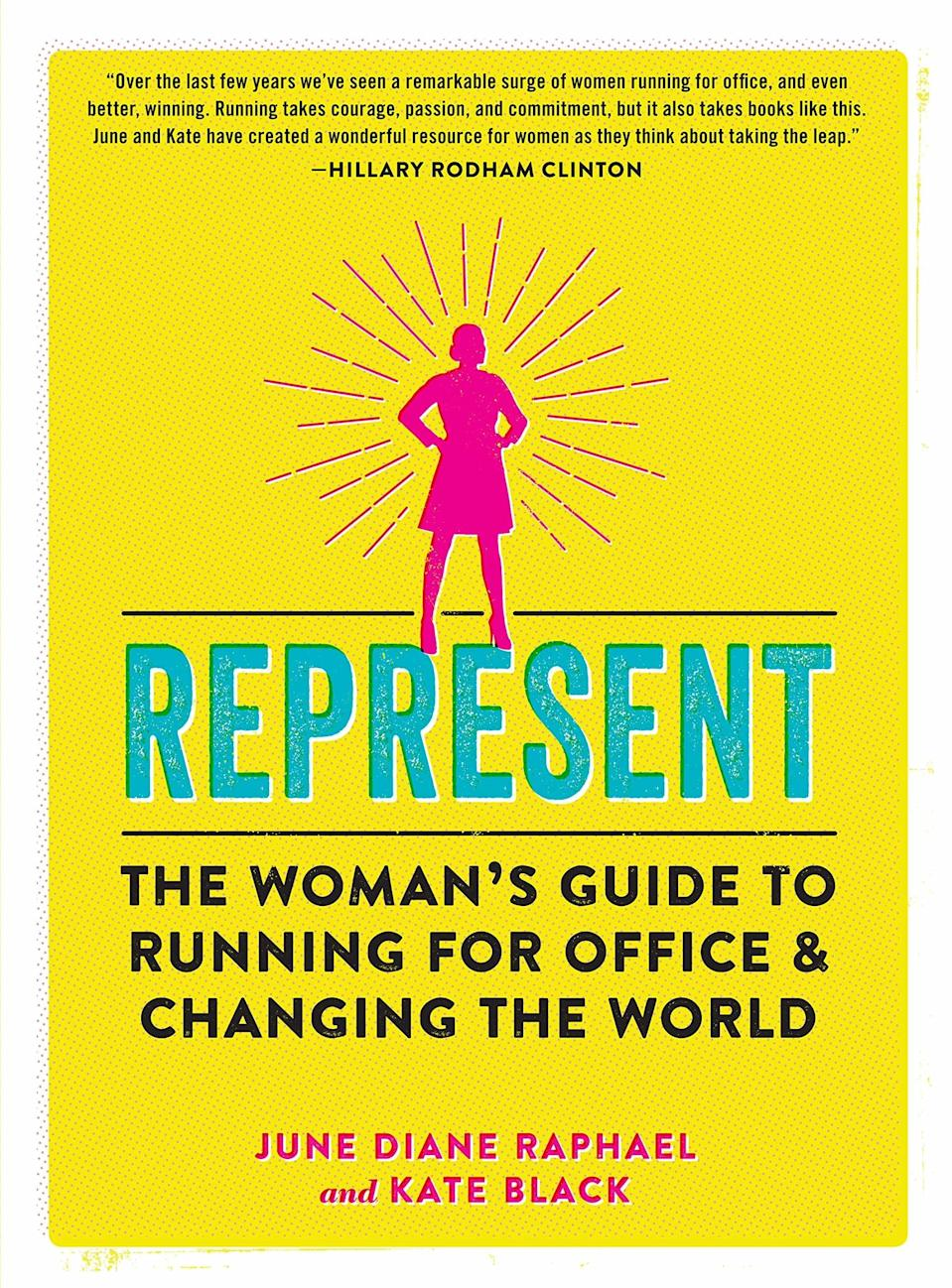 <em>Grace and Frankie</em> actor and activist June Diane Raphael and former chief of staff at Emily's List Kate Black have teamed up to write the definitive guide for women looking to run for office. From how to dress to what to do with your naked pictures and the best ways to fund-raise, it's a hilarious and inspiring road map for the next generation of female leaders.