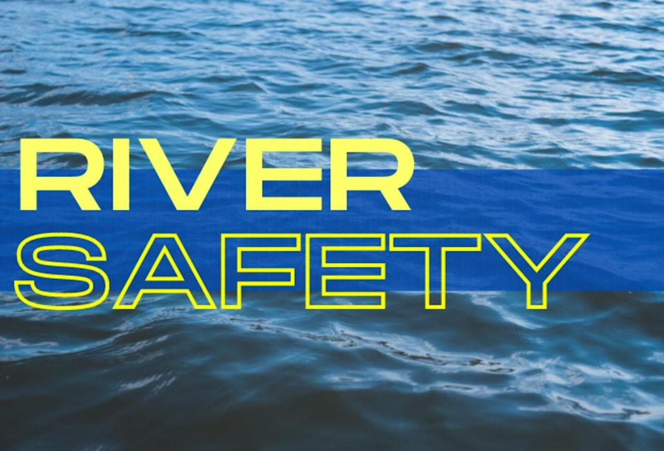 Heading to the river this weekend? Here's how to stay safe