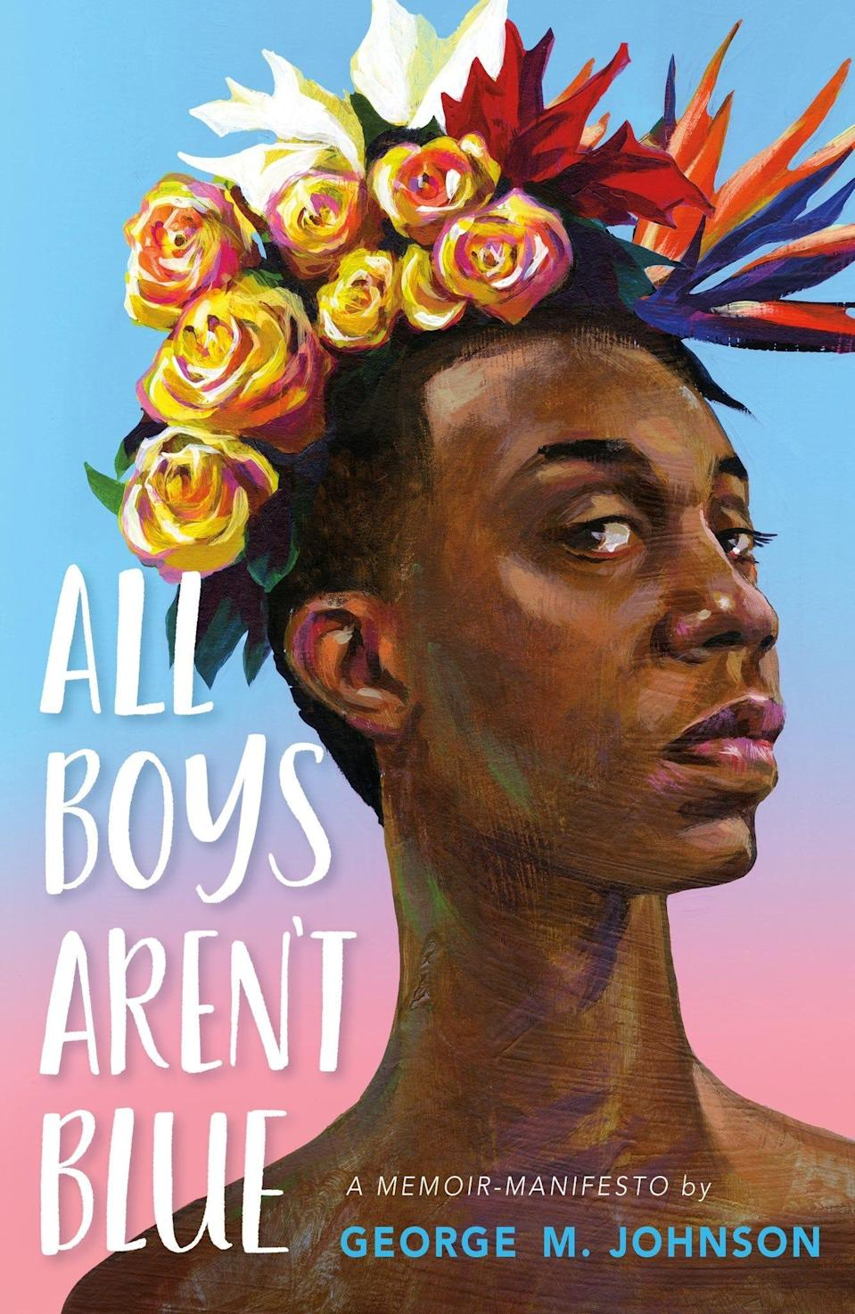 """Watch George M. Johnson's memoir come to life in """"All Boys Aren't Blue."""""""