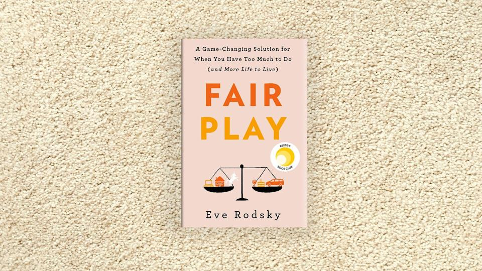 Eve Rodsky's Fair Play: A Game-Changing Solution for When You Have Too Much to Do (and More Life to Live)