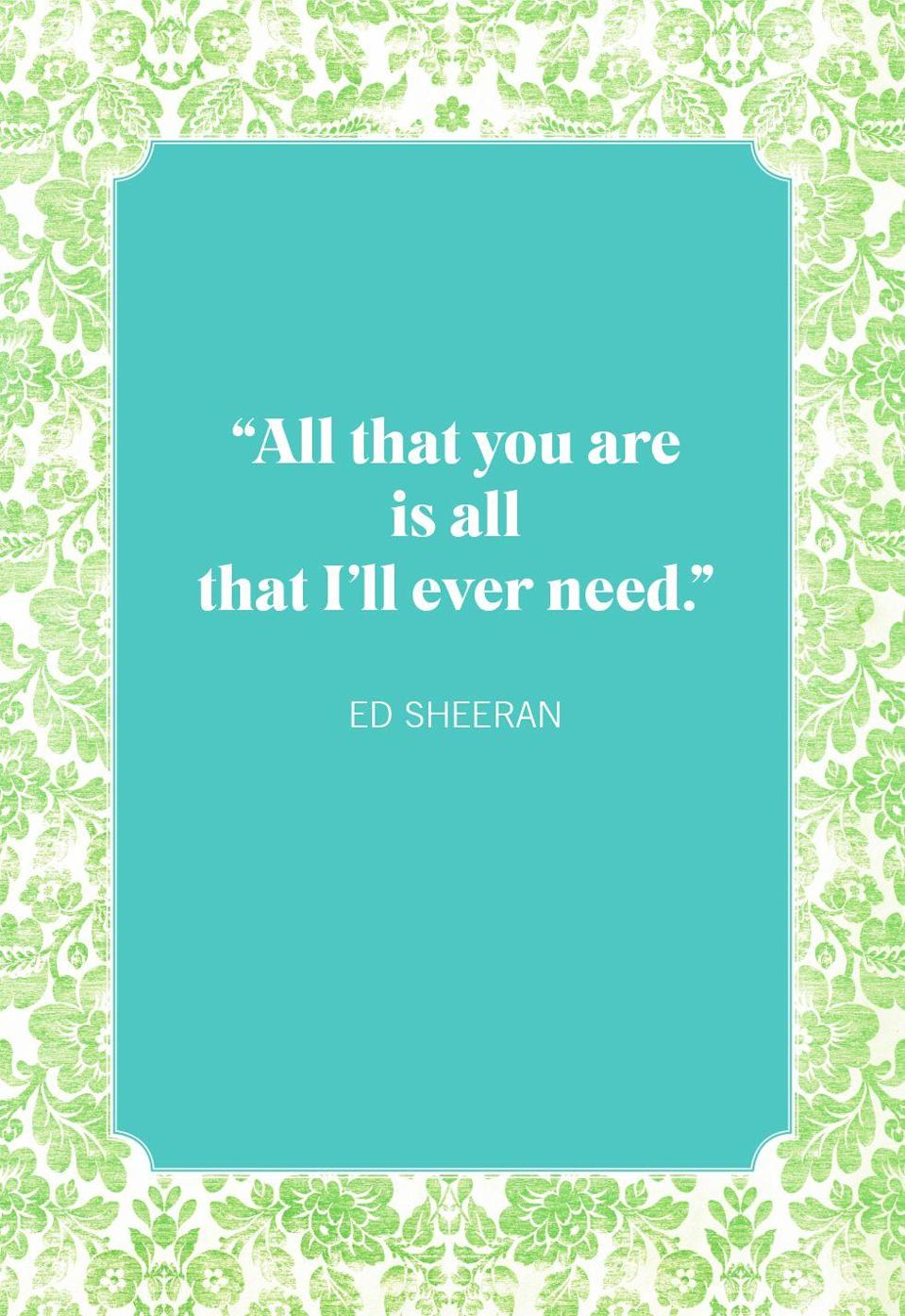 """<p>""""All that you are is all that I'll ever need.""""</p>"""