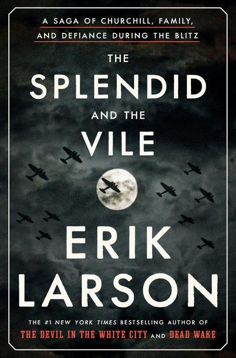 """""""The Splendid and the Vile: A Saga of Churchill, Family, and Defiance During the Blitz,"""" by Erik Larson."""