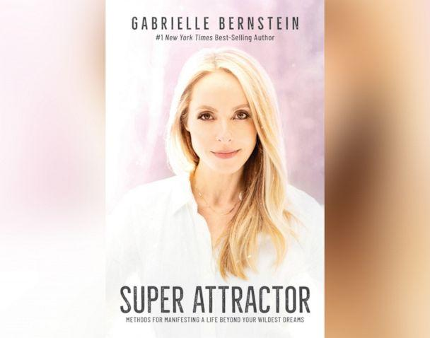 PHOTO: 'Super Attractor: Methods for Manifesting a Life Beyond Your Wildest Dreams,' by Gabrielle Bernstein (Hay House Inc.)