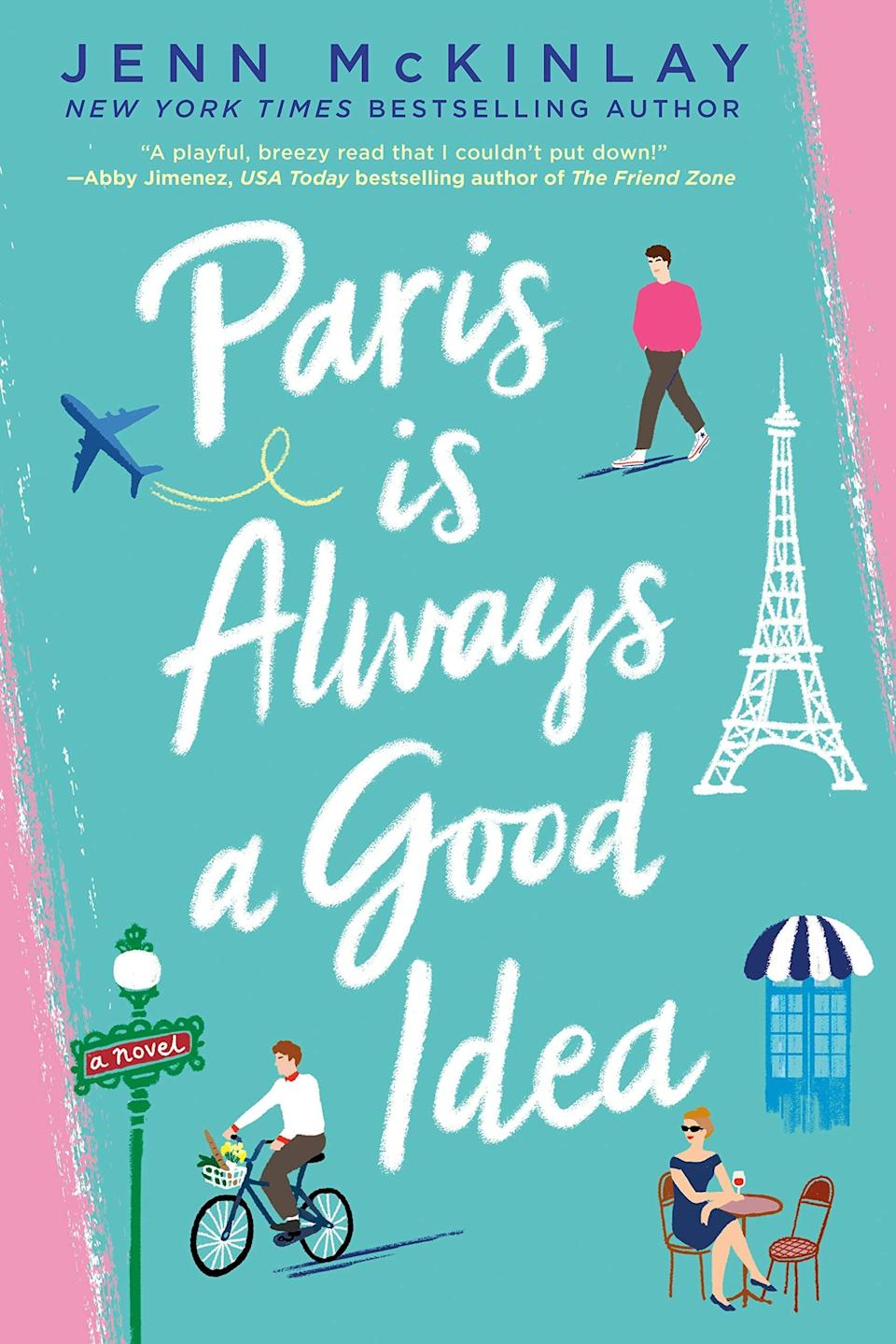 <p><span><strong>Paris Is Always a Good Idea</strong> by Jenn McKinlay</span> ($14) follows Chelsea as she searches for love and happiness across Europe. After her dad's sudden announcement that he's getting remarried, and her less-than-thrilled reaction, Chelsea realizes she hasn't been truly happy in years. So she leaves behind her job and annoying rival coworker and embarks on an adventure through Ireland, France, and Italy hoping to reconnect with her old self - and her former flings.</p> <p>OK, any story that takes place in the Irish countryside, Paris, and Tuscany is practically begging to be turned into a movie. There's also an empowering pole dancing lesson, a dreamy black tie-gala (complete with a haute-couture gown), and a swoon-worthy kiss atop the Eiffel Tower - in other words, cinematic gold!</p>