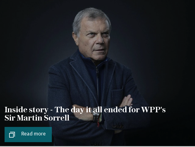 Inside story - The day it all ended for WPP's Sir Martin Sorrell