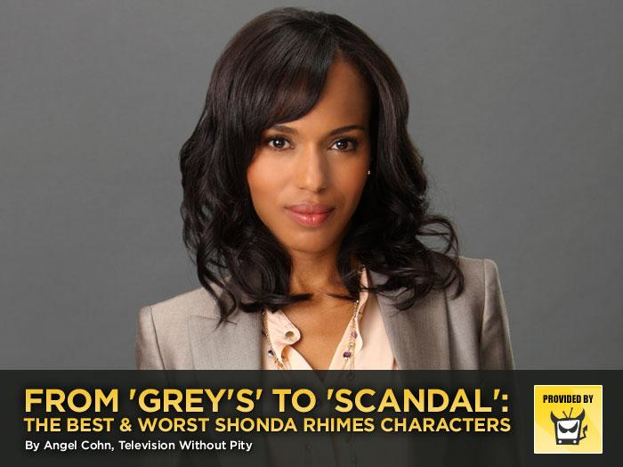 "<p>Shonda Rhimes certainly knows how to make addictive soapy television filled with fabulously flawed characters, whether it's ""<a href=""http://tv.yahoo.com/grey-39-s-anatomy/show/36657/"">Grey's Anatomy</a>,"" its spinoff ""<a href=""http://tv.yahoo.com/private-practice/show/41365/"">Private Practice</a>,"" the failed ""<a href=""http://tv.yahoo.com/off-the-map/show/46543"">Off the Map</a>,"" or her latest series, ""<a href=""http://tv.yahoo.com/scandal/show/47417"">Scandal</a>."" Time will tell if we will grow to love to hate the eager young woman working her way into the cutthroat political world on the latter show. Here's a look at the most memorable creations that Rhimes has gifted viewers.</p>"