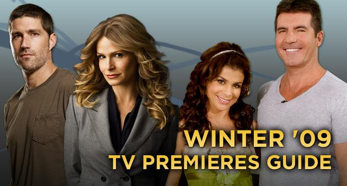 The winter television season is right around the corner and your TV schedule is about to fill up with debuts of new shows and season premieres of returning favorites. Click through this slideshow for your guide to all the Winter '09 TV premieres.