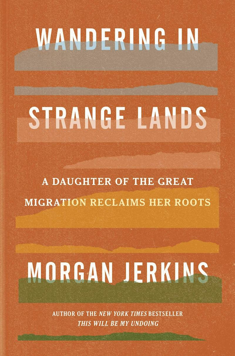 """During the Great Migration, more than six million black Americans left their rural homes in the South for the North, Midwest, and West -- an event that Morgan Jerkins argues connected them to economic opportunity but disconnected them from their roots, land, and sense of identity. In &ldquo;Wandering in Strange Lands,&rdquo; Jerkins recreates and follows her ancestors&rsquo; journeys across America to understand her own history and that of &ldquo;an entire group of people who have been displaced, disenfranchised, and disrespected throughout our history.&rdquo; Read more about it on <a href=""""https://www.goodreads.com/book/show/51934207-wandering-in-strange-lands"""" target=""""_blank"""" rel=""""noopener noreferrer"""">Goodreads</a>, and grab a copy on <a href=""""https://amzn.to/2EJFJg8"""" target=""""_blank"""" rel=""""noopener noreferrer"""">Amazon</a>.<br /><br /><i>Expected release date: August 4</i>"""