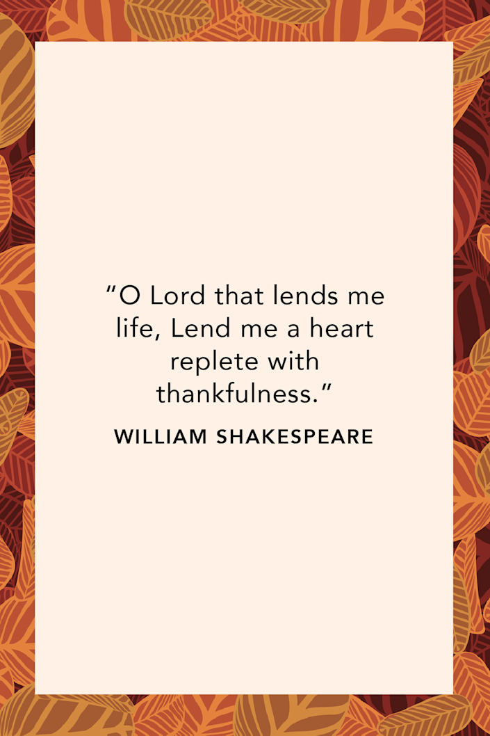 """<p>""""O Lord that lends me life, Lend me a heart replete with thankfulness,"""" prominent English playwright William Shakespeare wrote in the play <em><a href=""""http://shakespeare.mit.edu/2henryvi/2henryvi.1.1.html"""" rel=""""nofollow noopener"""" target=""""_blank"""" data-ylk=""""slk:Henry VI"""" class=""""link rapid-noclick-resp"""">Henry VI</a></em>. </p>"""