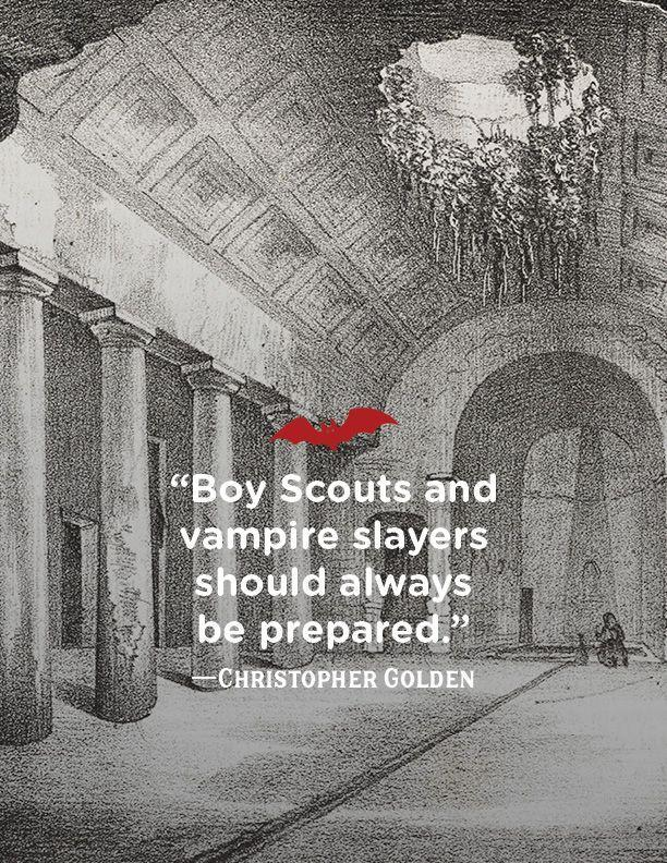 """<p>""""Boy Scouts and vampire slayers should always be prepared.""""</p>"""