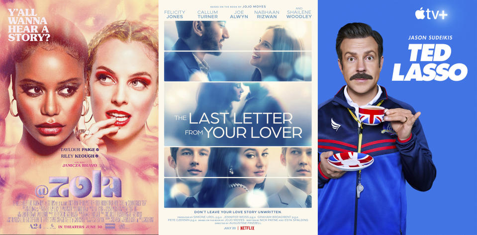 """This combination photo shows promotional art for the film """"Zola"""" available on Video on Demand Friday, left, """"The Last Letter From Your Lover,"""" a film premiering Friday on Netflix and """"Ted Lasso,"""" premiering its second season Friday on Apple TV+. (A24/Netflix/Apple TV+ via AP)"""