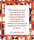 """<p>""""Therefore, we may cast aside for this night at least the cares and dangers which beset us, and make for the children an evening of happiness in a world of storm.""""</p>"""