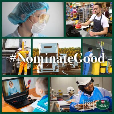 The makers of the Natural Choice® brand today announced the #NominateGood campaign – a new way to recognize the efforts of people who are doing good in their communities.
