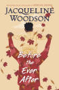 "This cover image released by Nancy Paulsen Books shows ""Before the Ever After"" by Jacqueline Woodson, who won her third Coretta Scott King Award for best work by a Black author. (Nancy Paulsen Books via AP)"